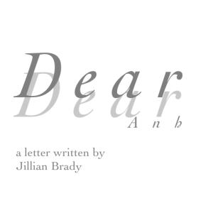 Dear Anh Jillian Brady