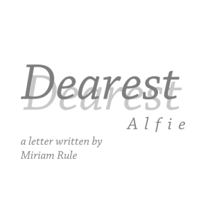 Dearest Alfie